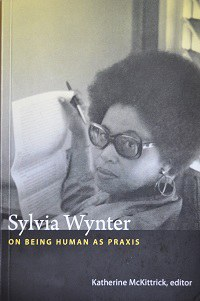Sylvia Wynter On Being Human As Praxis online