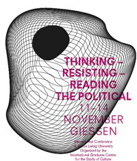 Tagung: thinking - resisting- reading the political